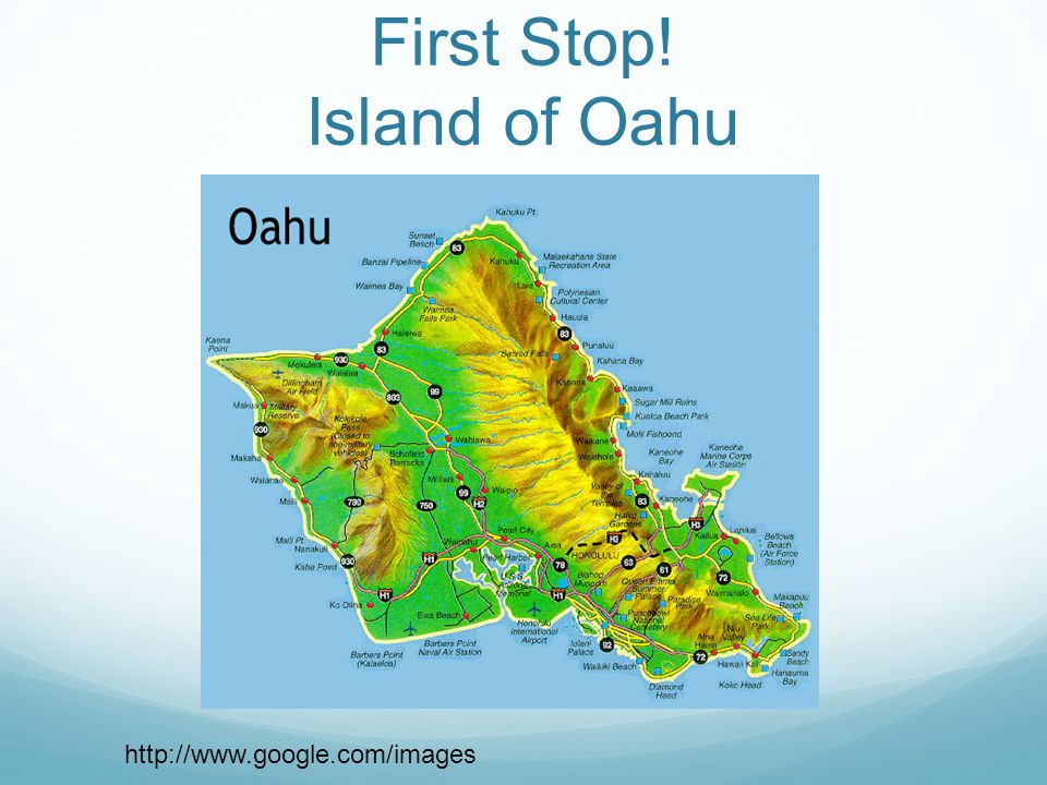 First Stop! Island of Oahu http://www.google.com/images