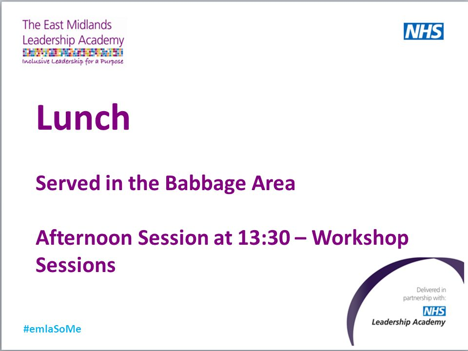 Lunch Served in the Babbage Area Afternoon Session at 13:30 – Workshop Sessions #emlaSoMe