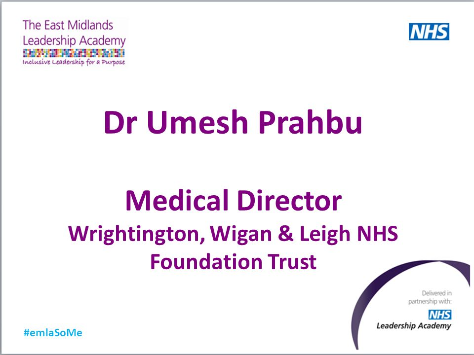 #emlaSoMe Dr Umesh Prahbu Medical Director Wrightington, Wigan & Leigh NHS Foundation Trust