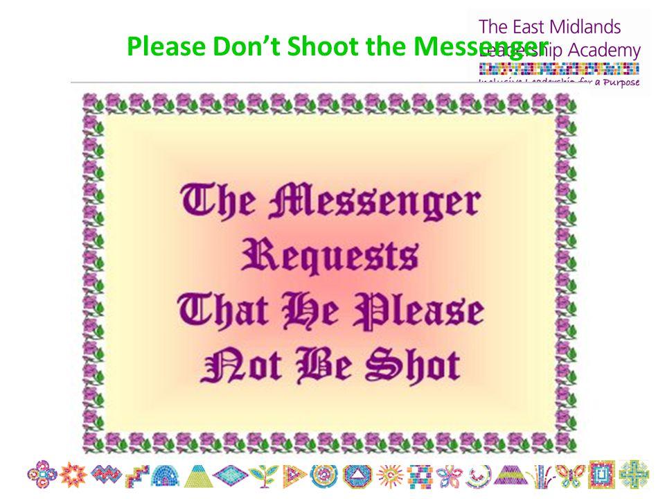 Please Don't Shoot the Messenger