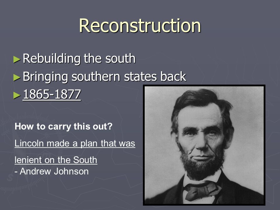 Reuniting North and South Physical devastation of the south Former slaves need assistance Former Slaves need land Vigilante groups arise Problem Attempted Solution