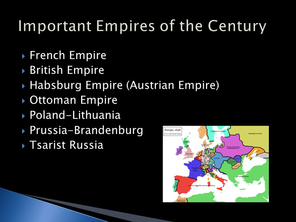  French Empire  British Empire  Habsburg Empire (Austrian Empire)  Ottoman Empire  Poland-Lithuania  Prussia-Brandenburg  Tsarist Russia