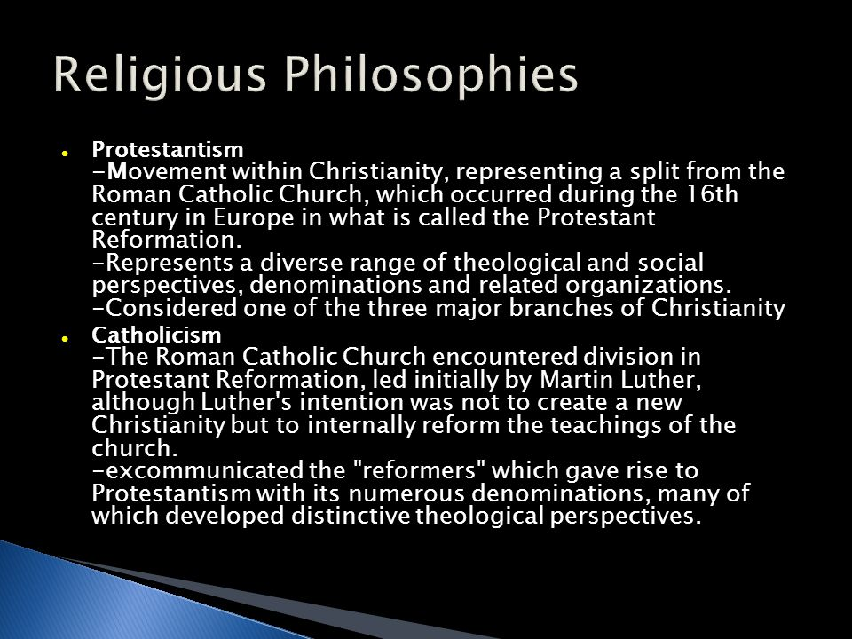Protestantism -Movement within Christianity, representing a split from the Roman Catholic Church, which occurred during the 16th century in Europe in what is called the Protestant Reformation.