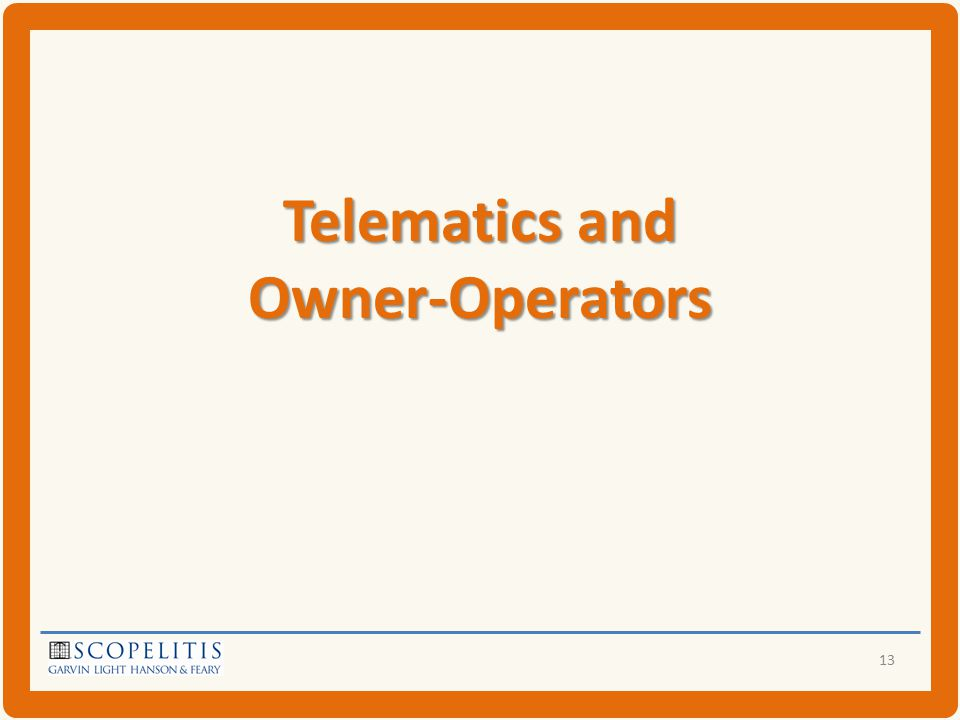 Telematics and Owner-Operators 13