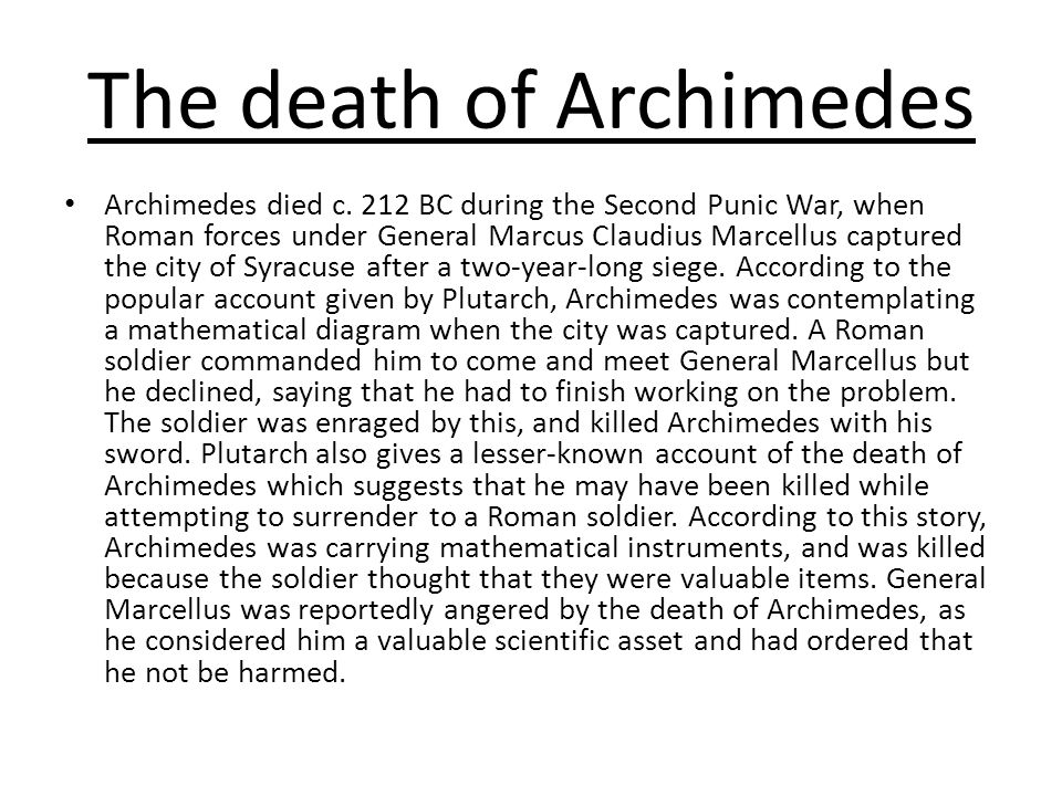 The death of Archimedes Archimedes died c.