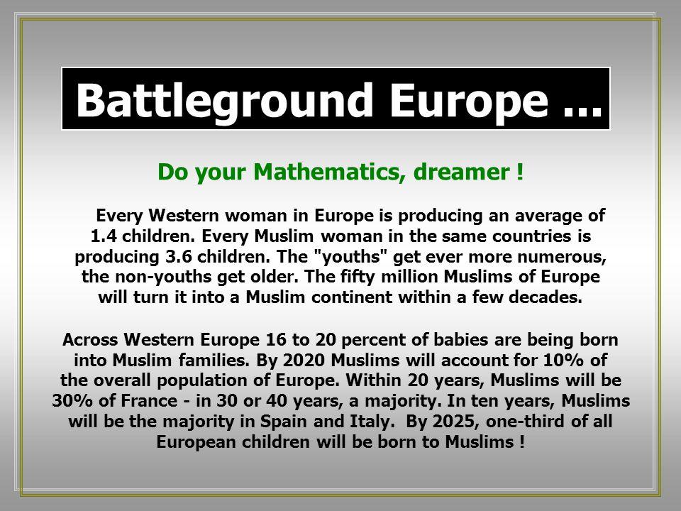 Battleground Europe...Do your Mathematics, dreamer .