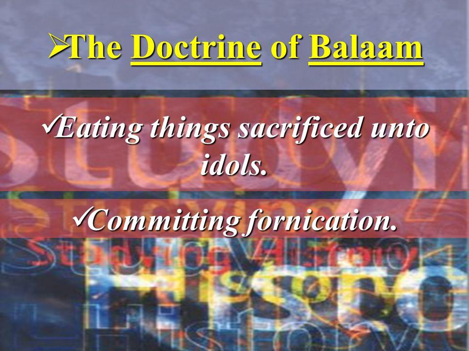  The Doctrine of Balaam Eating things sacrificed unto idols.