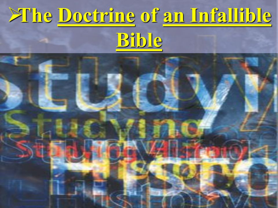 The Doctrine of an Infallible Bible