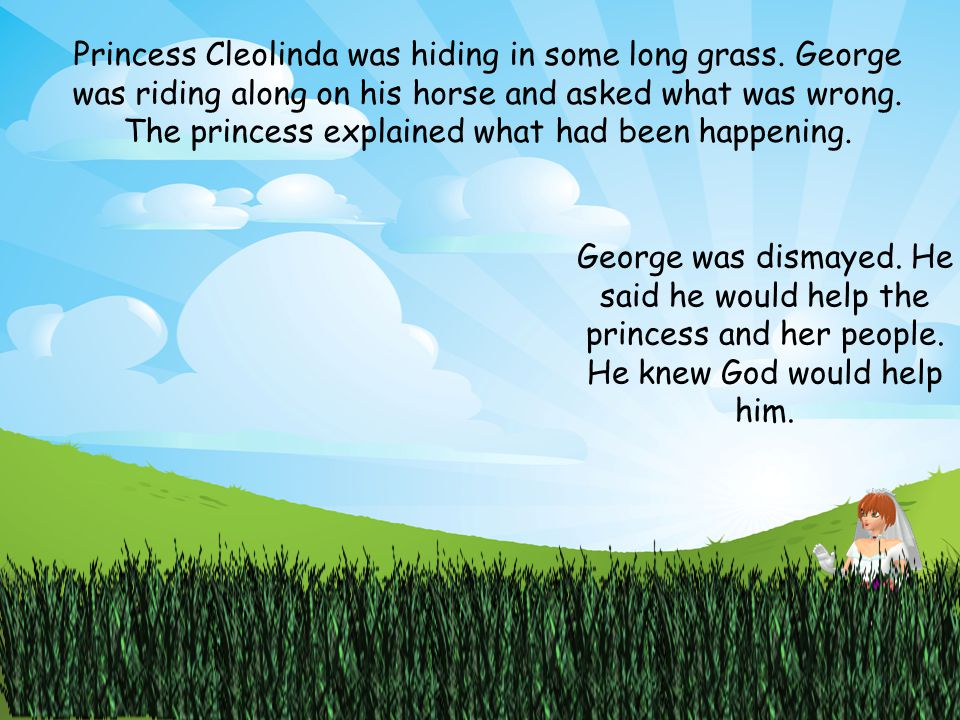 Princess Cleolinda was hiding in some long grass.