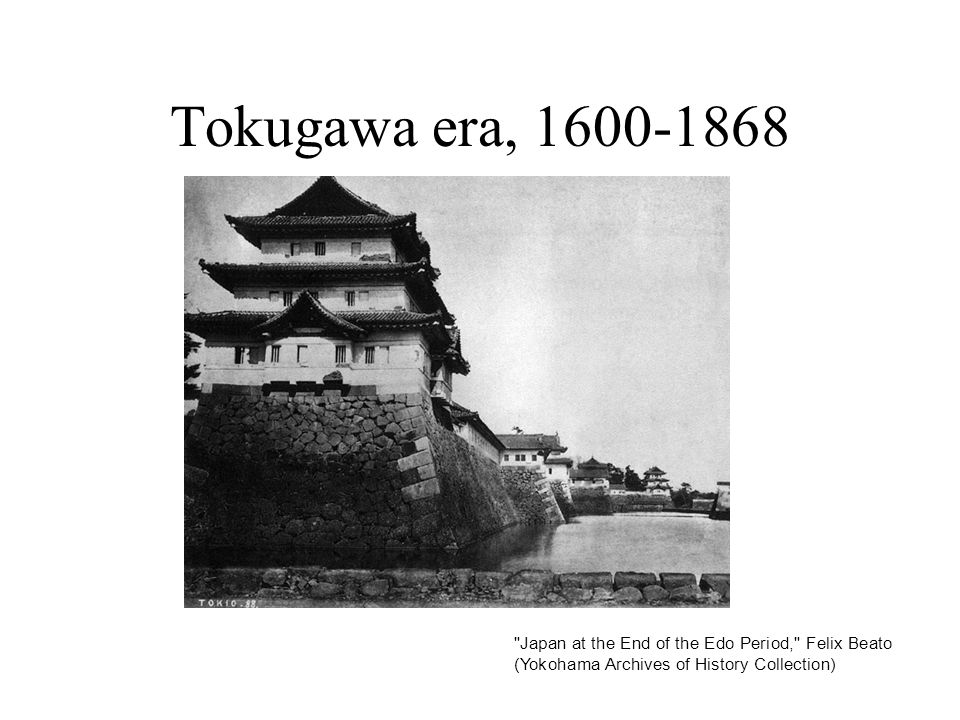 Tokugawa era, 1600-1868 Japan at the End of the Edo Period, Felix Beato (Yokohama Archives of History Collection)