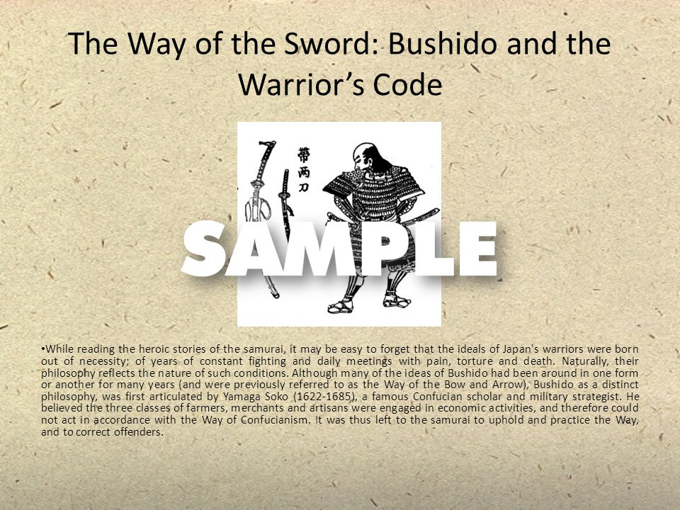 The Way of the Sword: Bushido and the Warrior's Code While reading the heroic stories of the samurai, it may be easy to forget that the ideals of Japa