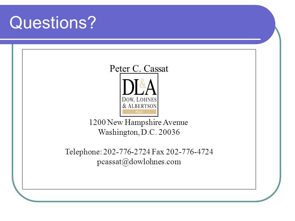 Questions. Peter C. Cassat 1200 New Hampshire Avenue Washington, D.C.