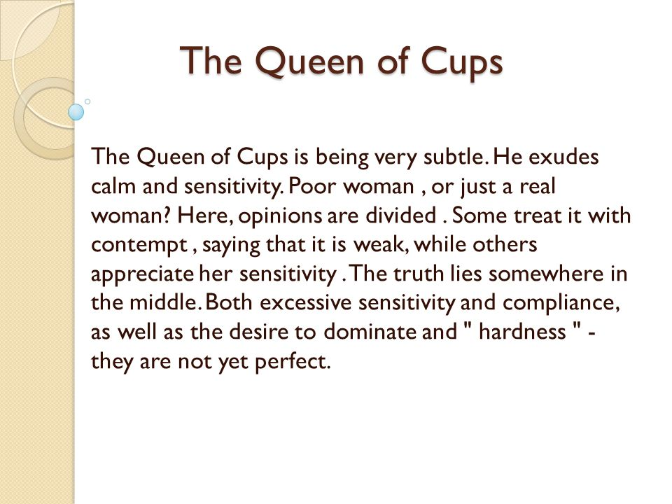 The Queen of Cups The Queen of Cups is being very subtle.