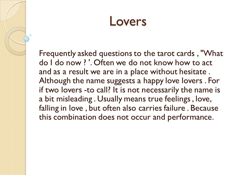 Lovers Frequently asked questions to the tarot cards, What do I do now .