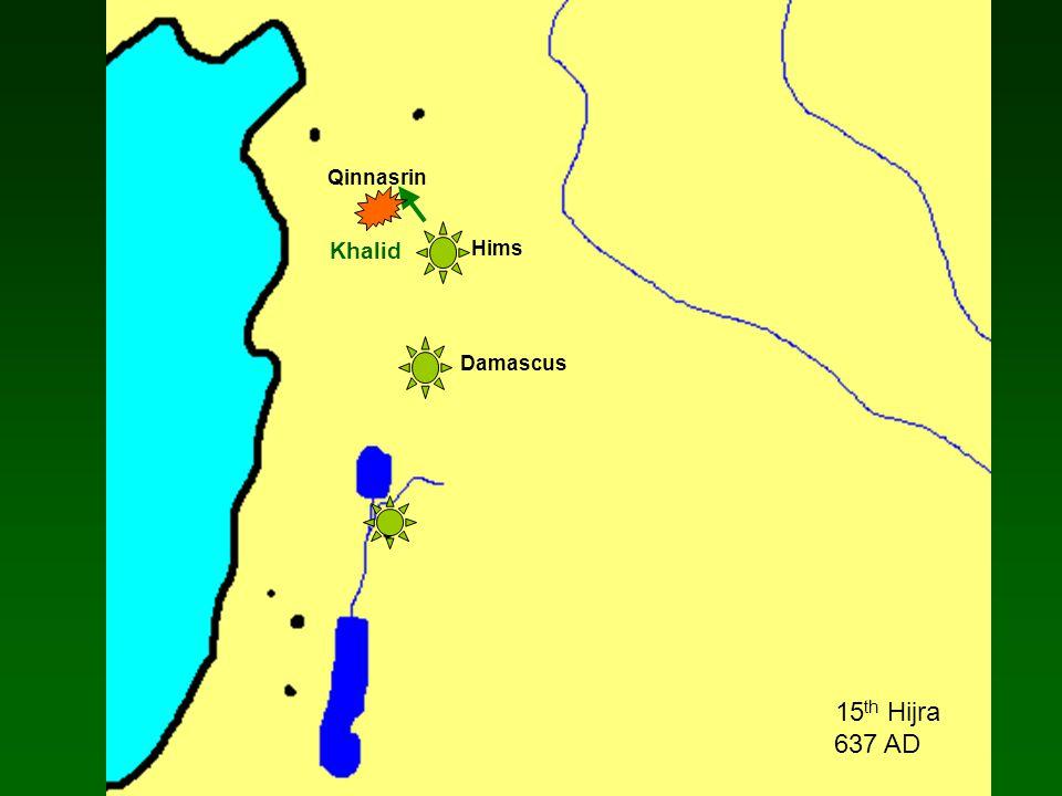 Fihl Damascus Hims 15 th Hijra 637 AD Khalid Qinnasrin