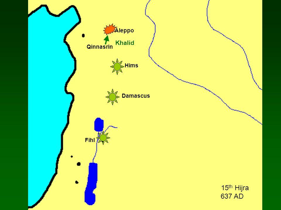 Fihl Damascus Hims 15 th Hijra 637 AD Khalid Qinnasrin Aleppo