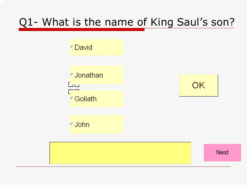 Q1- What is the name of King Saul's son? Next