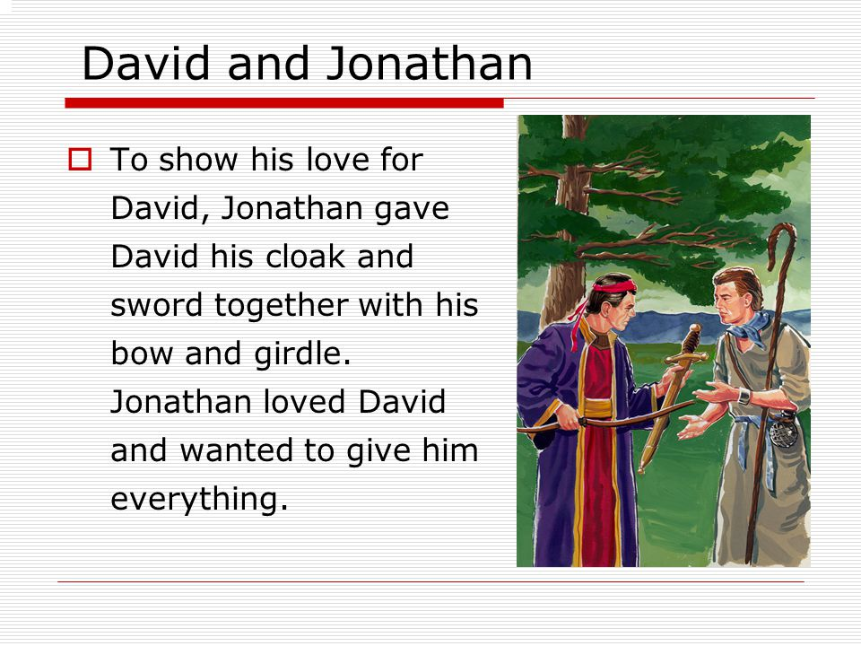 Do you see the difference between Saul and Jonathan.