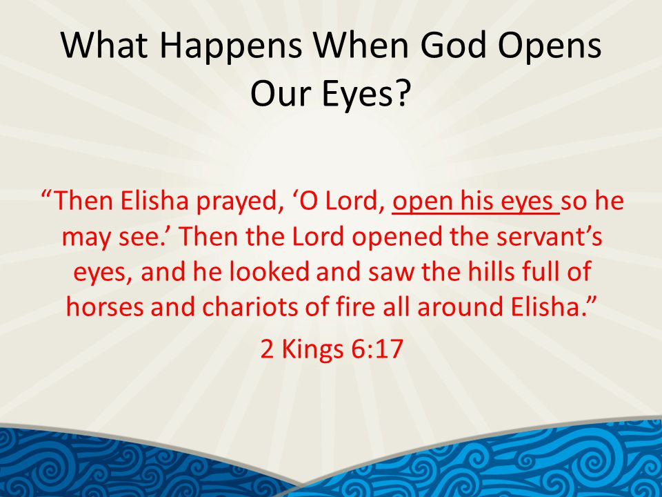 What Happens When God Opens Our Eyes.