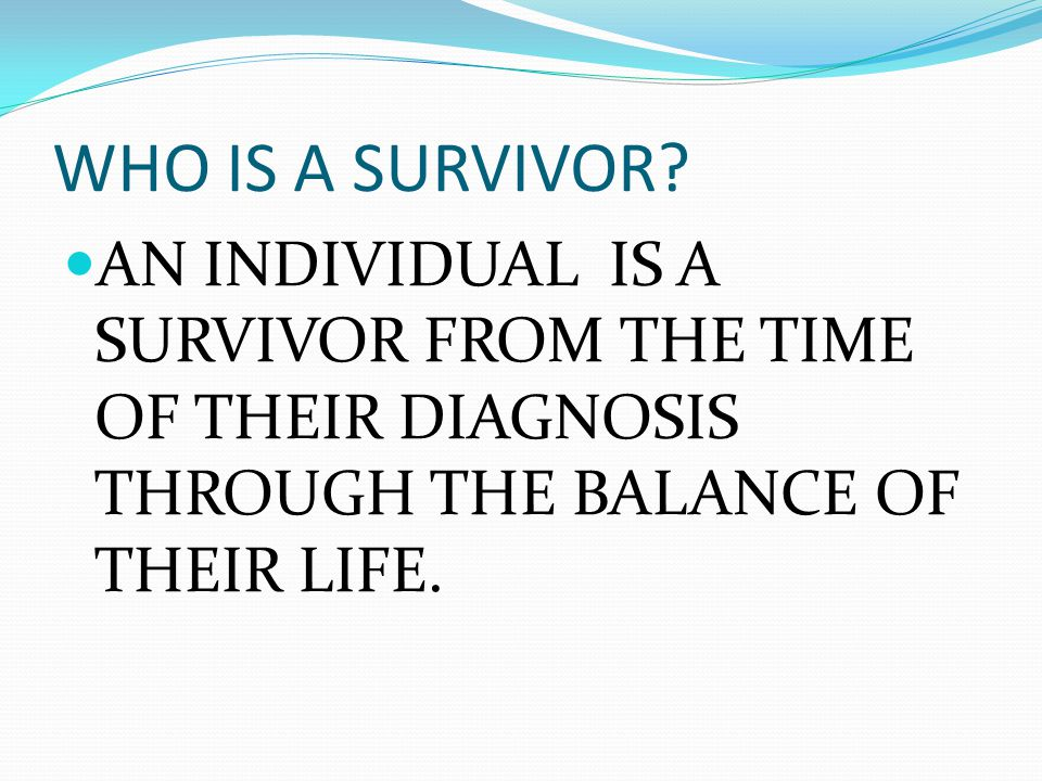 WHO IS A SURVIVOR.