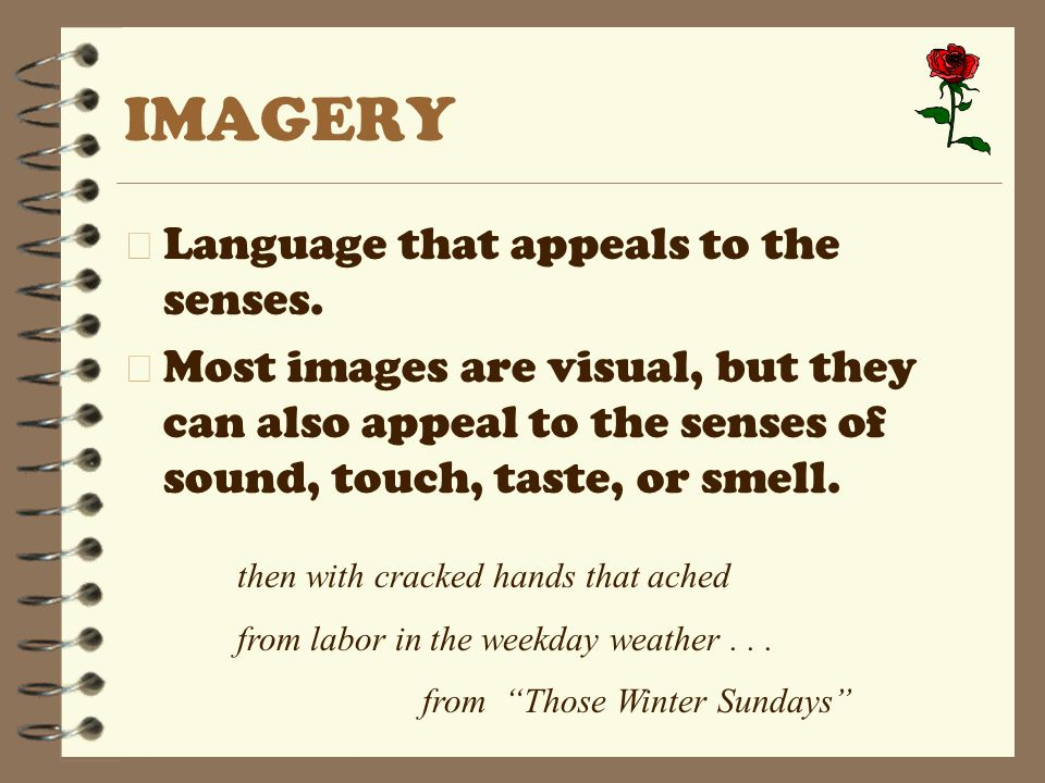 IMAGERY 4 Language that appeals to the senses.