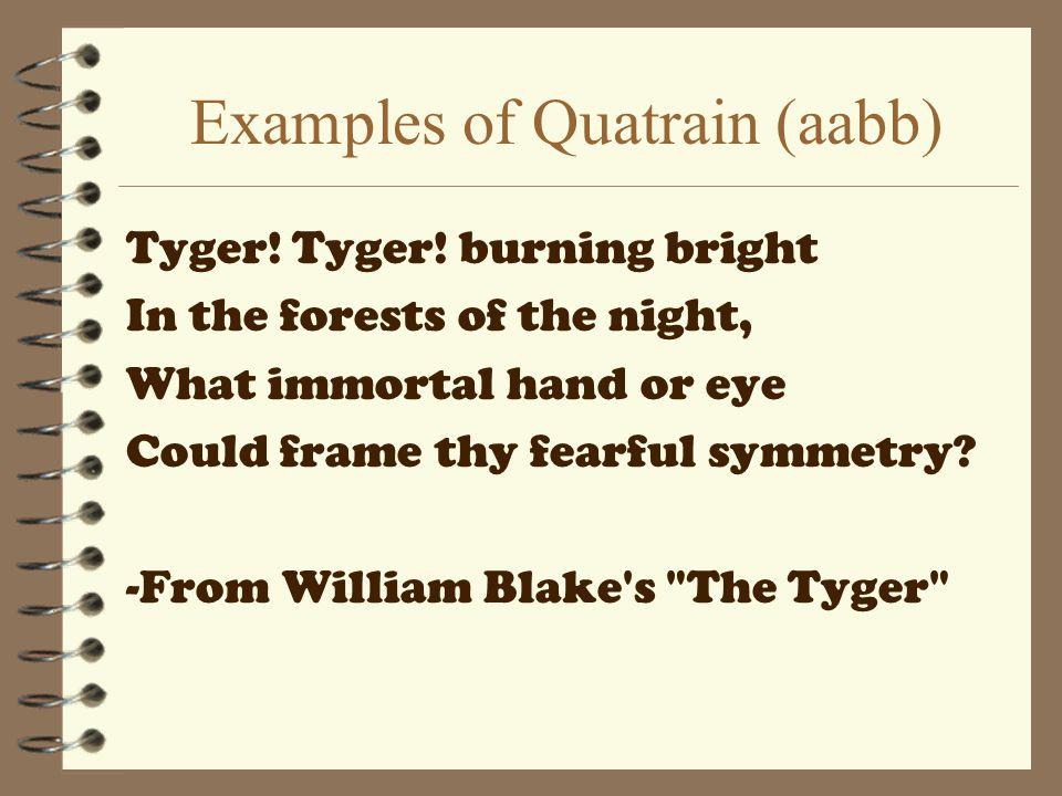 Examples of Quatrain (aabb) Tyger.Tyger.