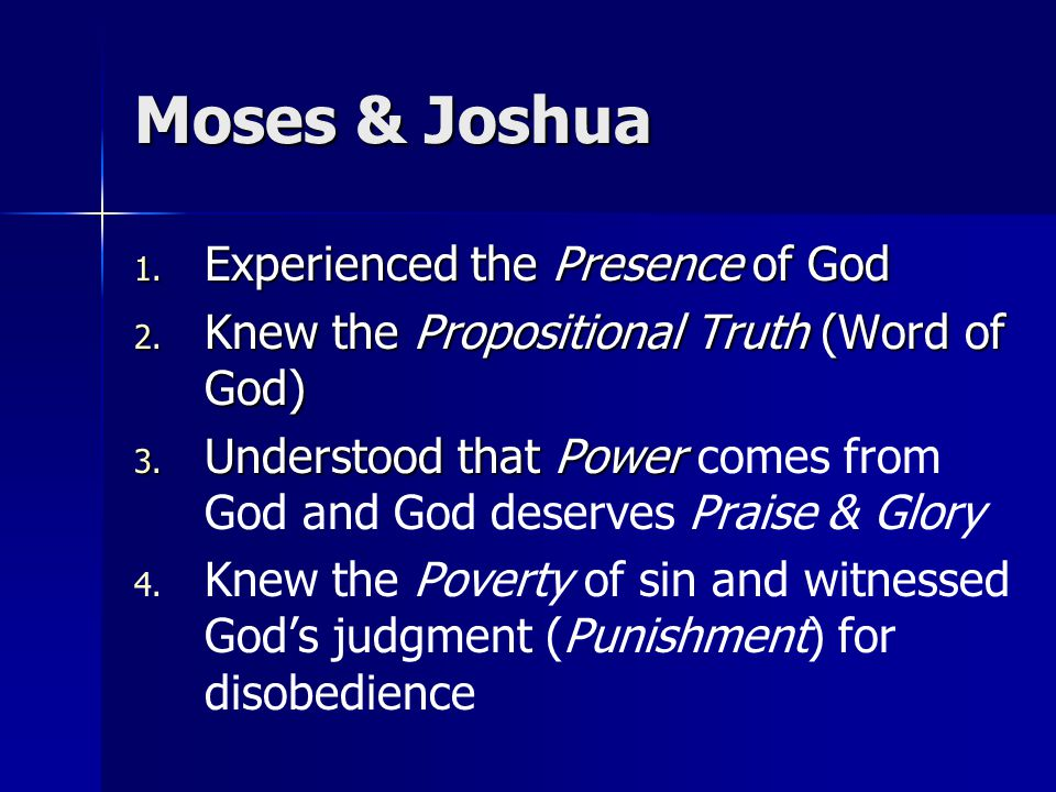Moses & Joshua 1. Experienced the Presence of God 2.