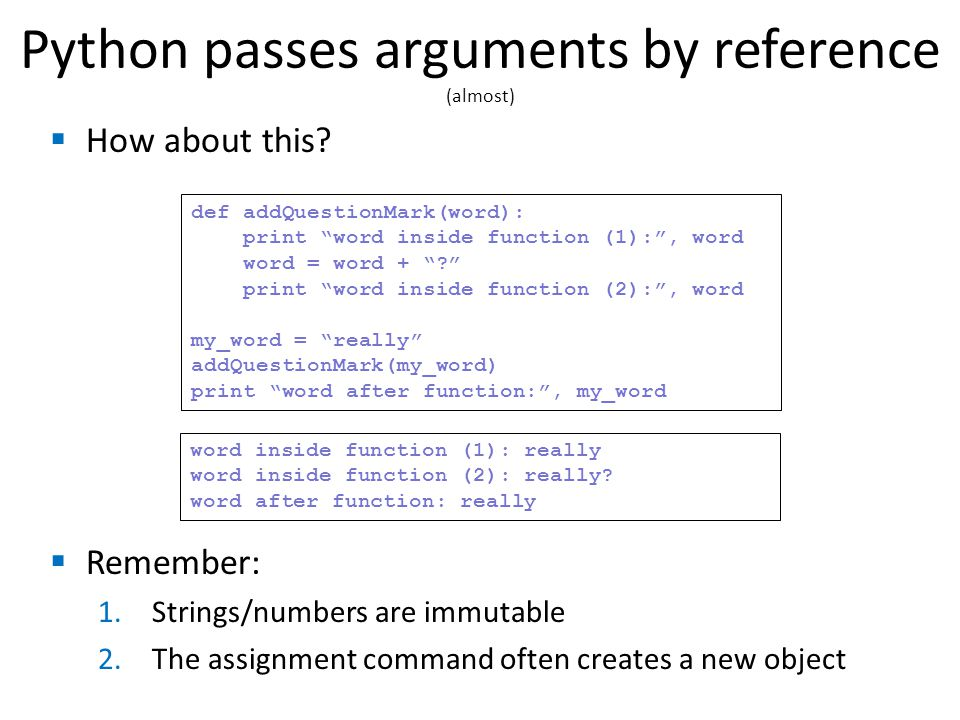 Python passes arguments by reference (almost)  How about this.