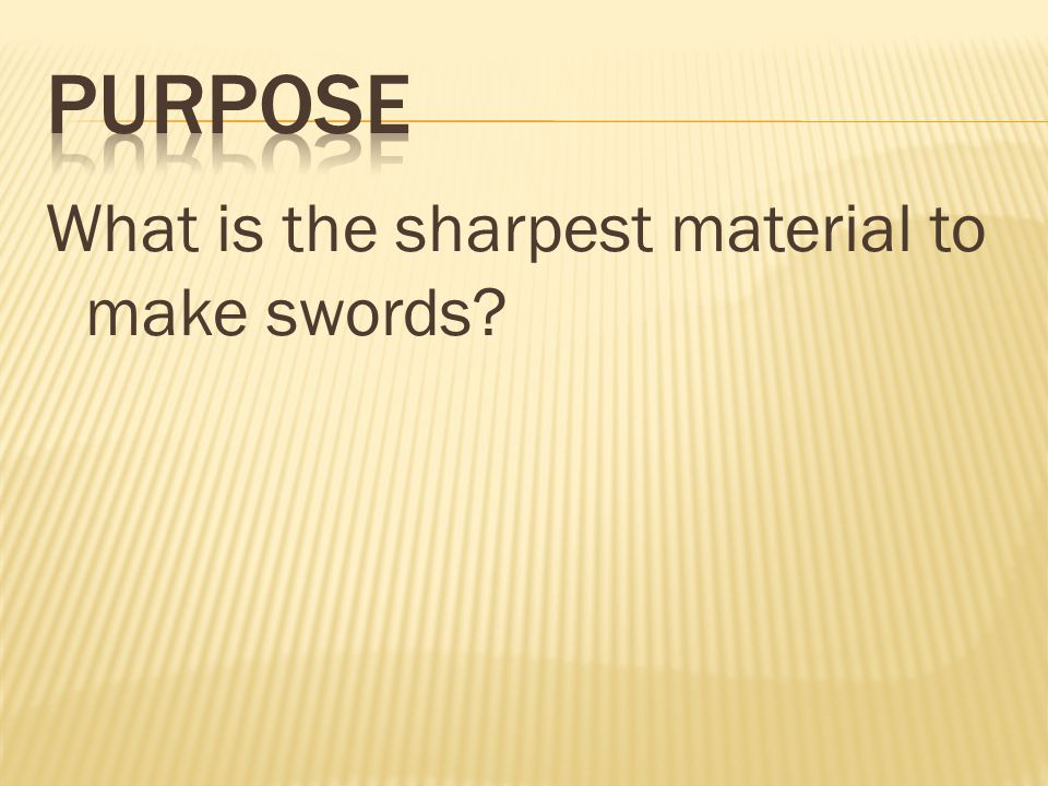 What is the sharpest material to make swords?