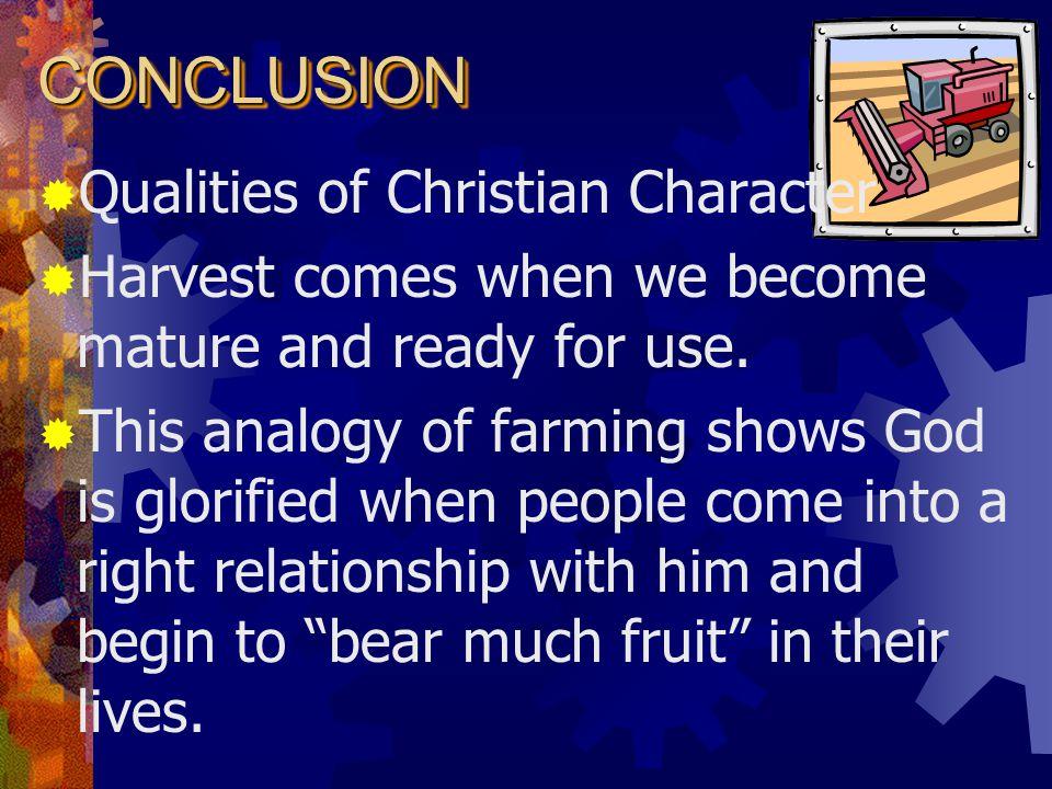 CONCLUSIONCONCLUSION  Gal 5:22-24  2 Peter 1:5-8 describes additional fruit: