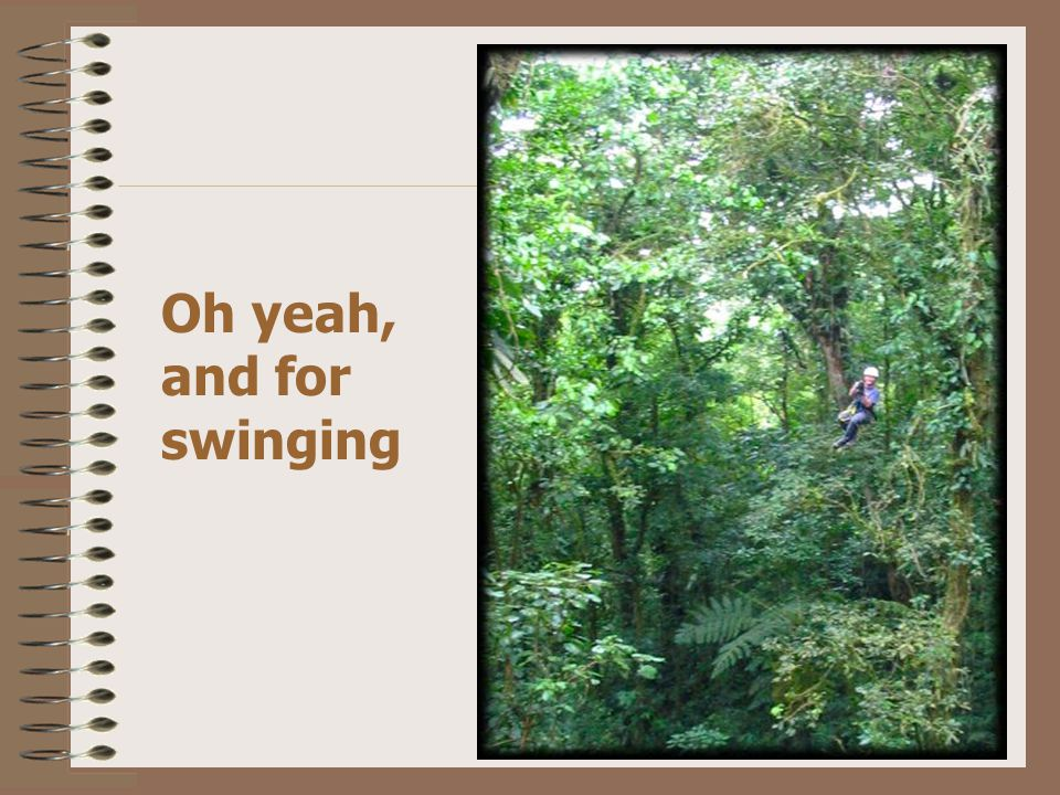 Oh yeah, and for swinging