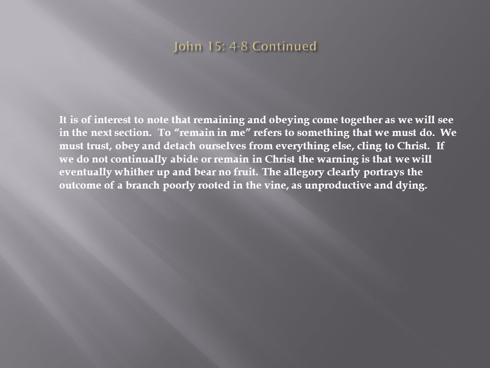 It is of interest to note that remaining and obeying come together as we will see in the next section.