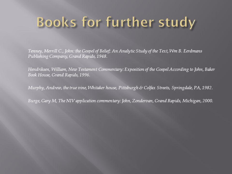 Tenney, Merrill C., John: the Gospel of Belief; An Analytic Study of the Text, Wm B.