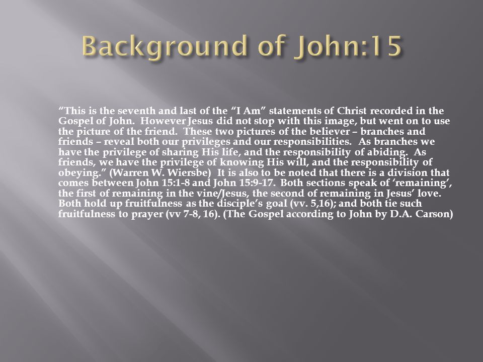 This is the seventh and last of the I Am statements of Christ recorded in the Gospel of John.