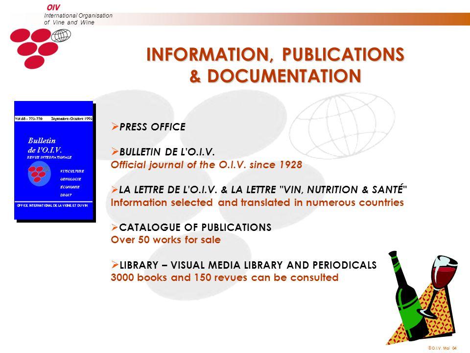  O.I.V. Mai 04 International Organisation of Vine and Wine  PRESS OFFICE  BULLETIN DE L O.I.V.