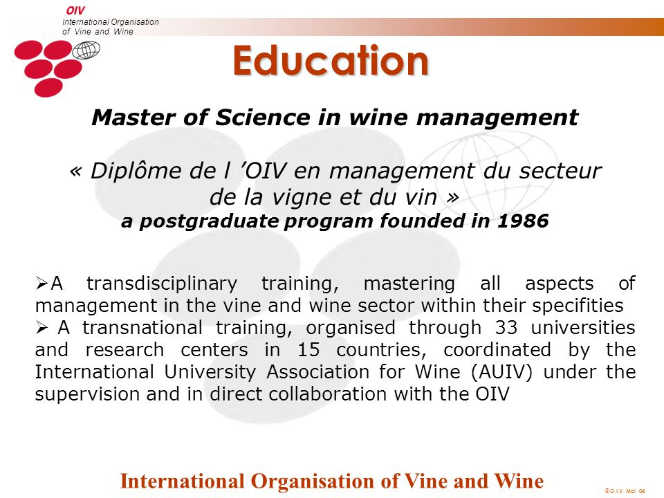  O.I.V. Mai 04 International Organisation of Vine and Wine Education International Organisation of Vine and Wine Master of Science in wine management