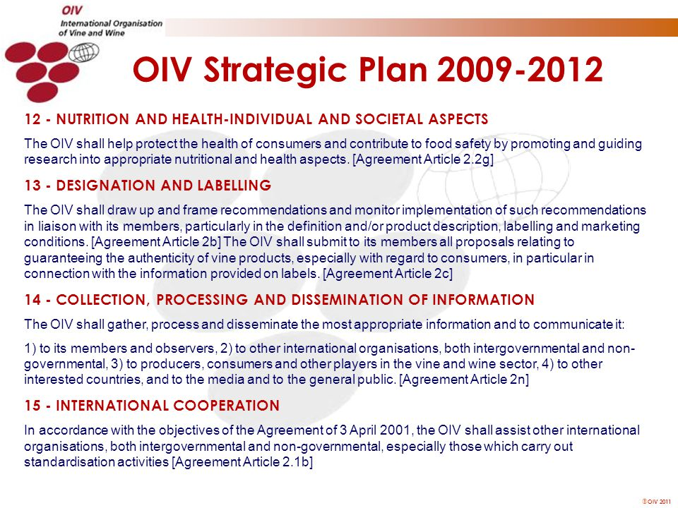  OIV 2011 12 - NUTRITION AND HEALTH-INDIVIDUAL AND SOCIETAL ASPECTS The OIV shall help protect the health of consumers and contribute to food safety
