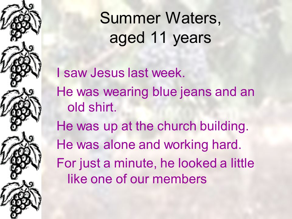 Summer Waters, aged 11 years I saw Jesus last week.