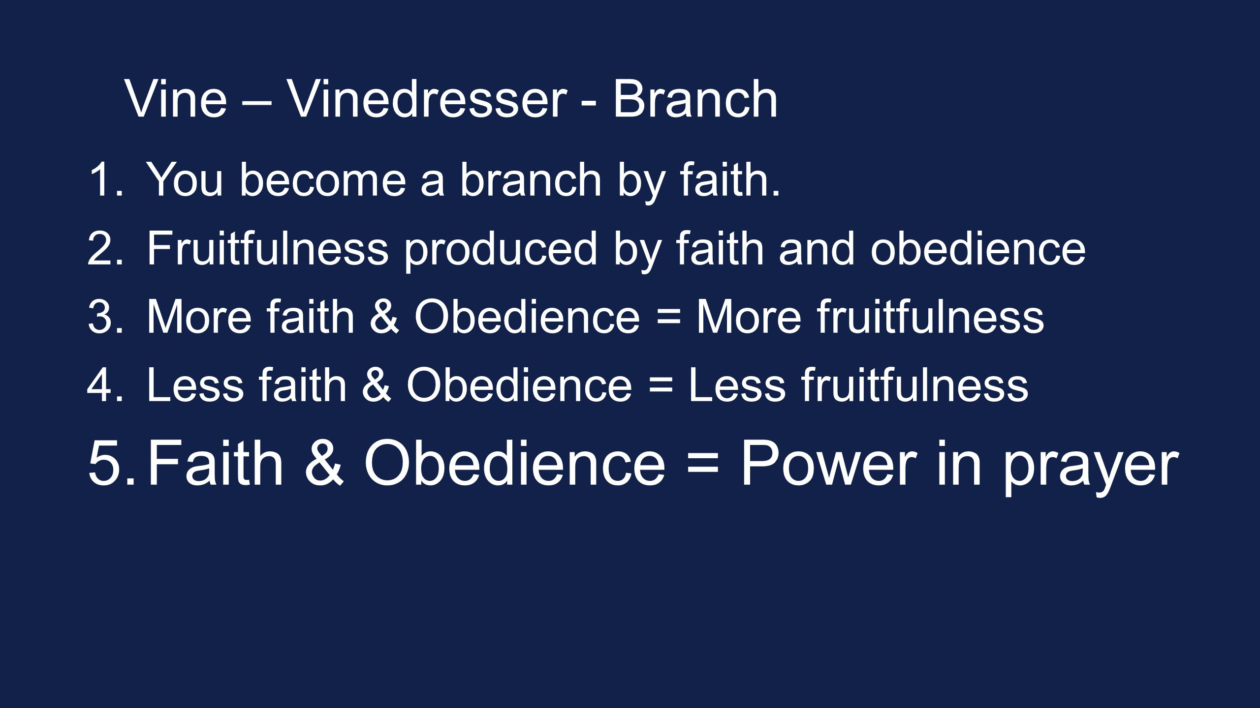 Vine – Vinedresser - Branch 1.You become a branch by faith.