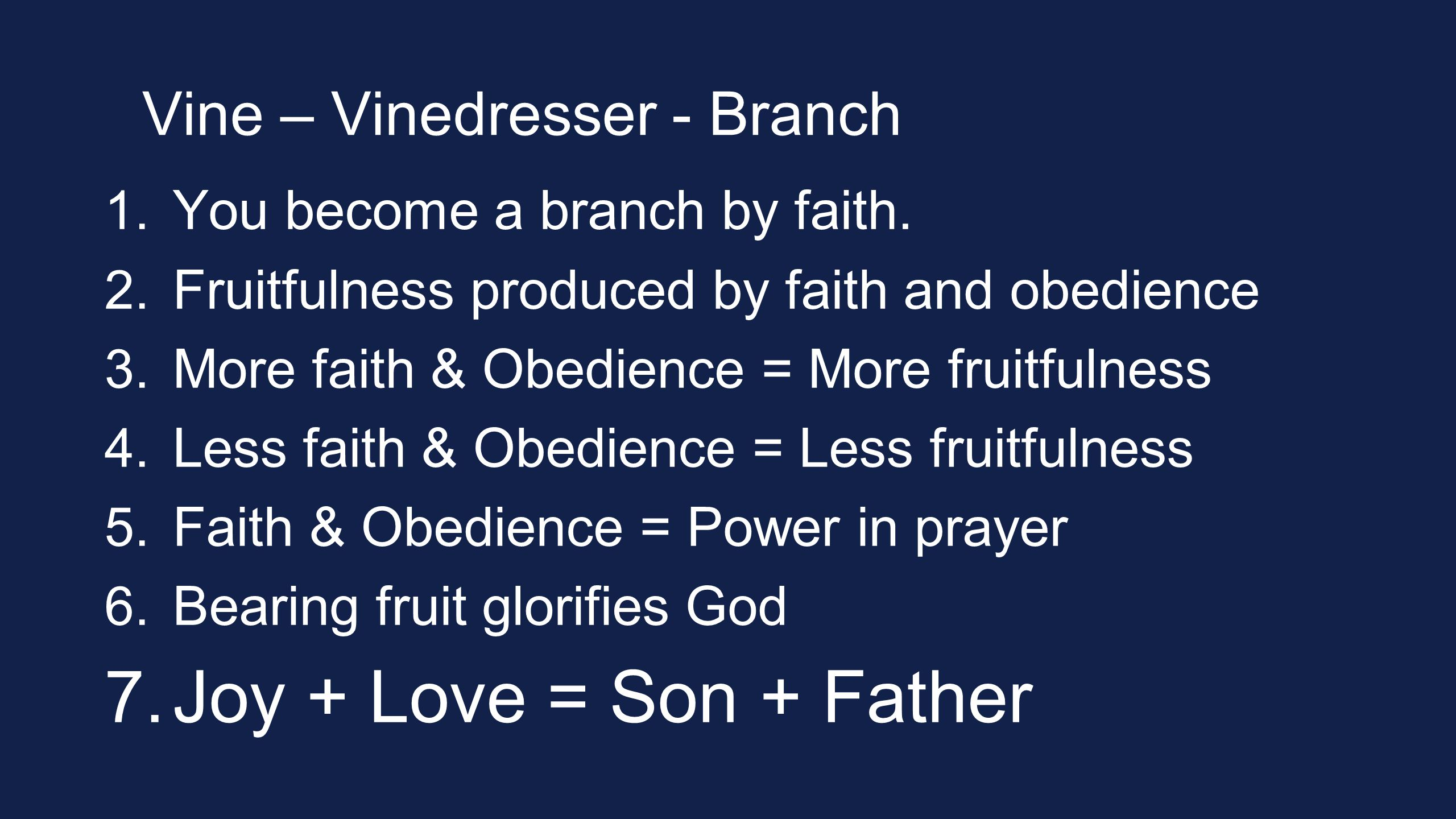 Vine – Vinedresser - Branch 1. You become a branch by faith.