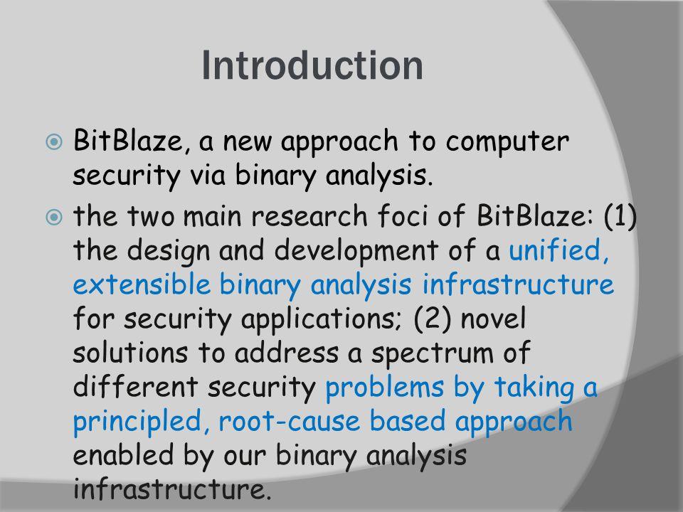 BitBlaze: A New Approach to Computer Security via Binary Analysis. Thank you!