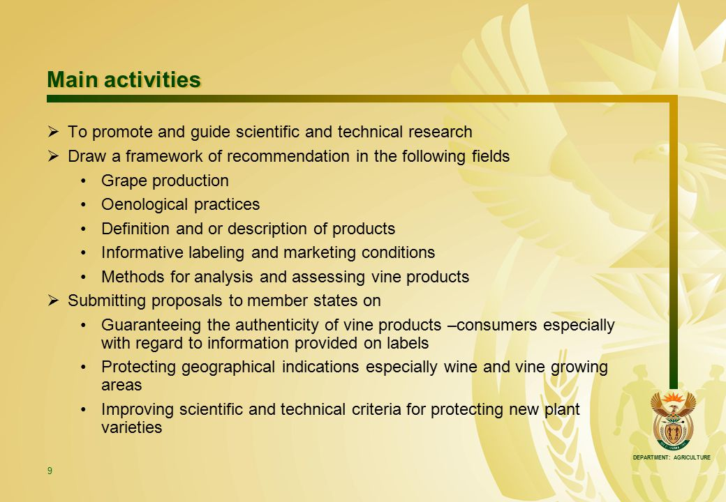 DEPARTMENT: AGRICULTURE 9 Main activities  To promote and guide scientific and technical research  Draw a framework of recommendation in the followi