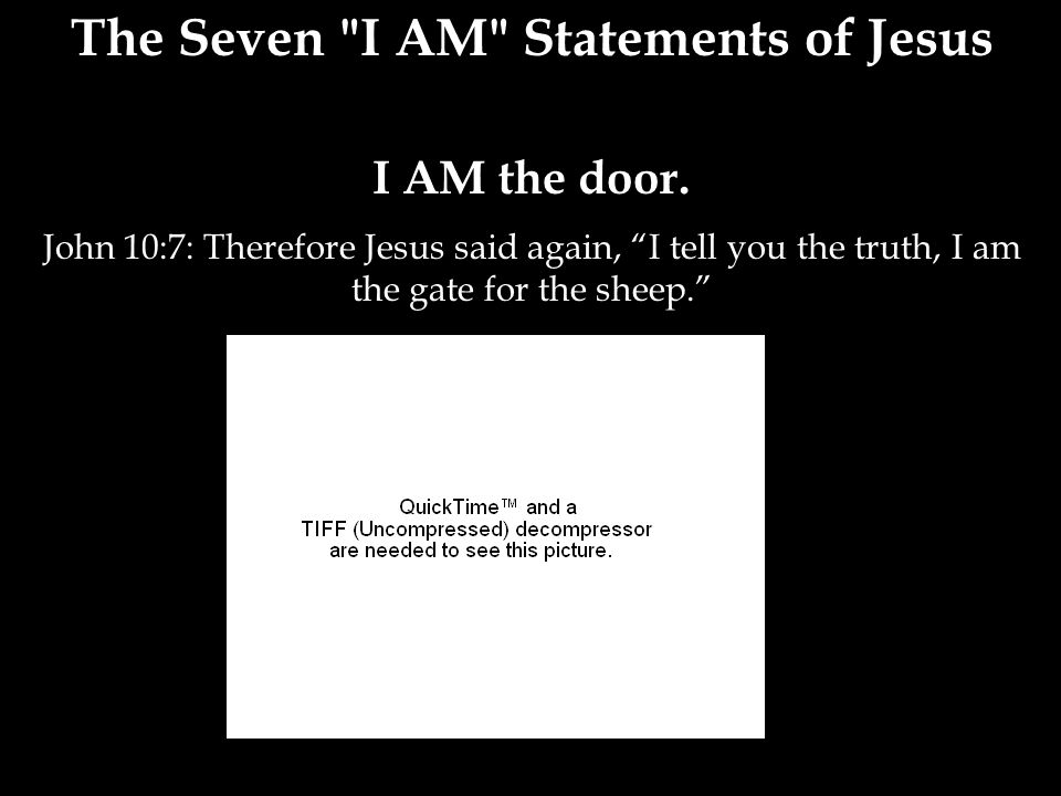 The Seven I AM Statements of Jesus I AM the door.