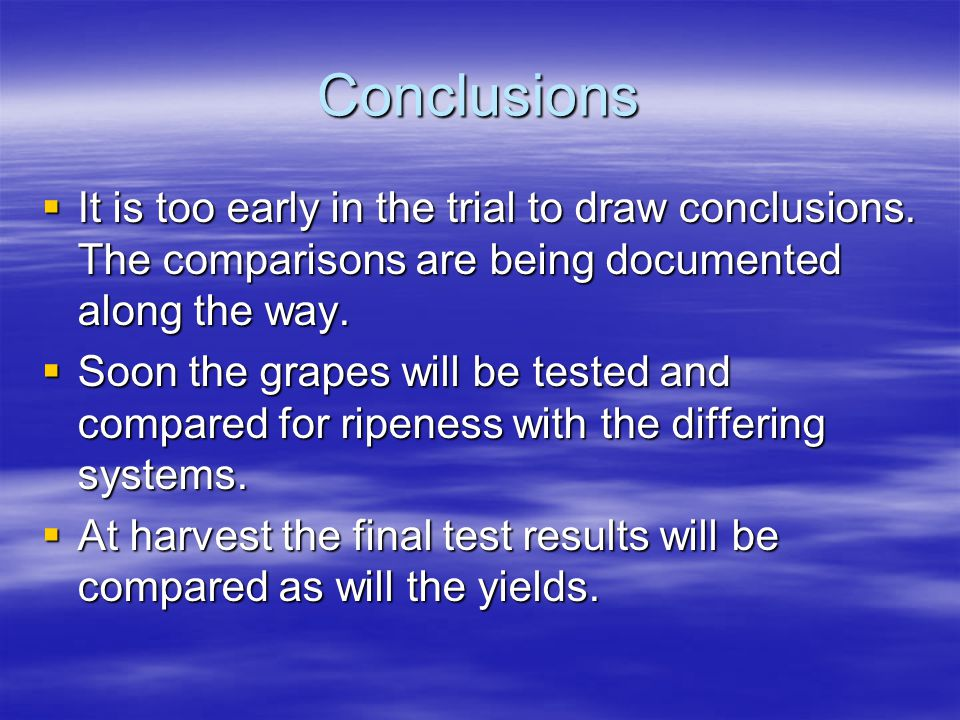 Conclusions  It is too early in the trial to draw conclusions.