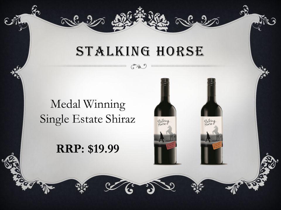 STALKING HORSE Medal Winning Single Estate Shiraz RRP: $19.99
