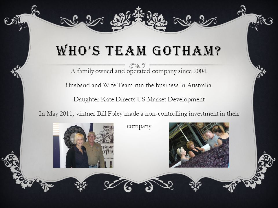 WHO'S TEAM GOTHAM.A family owned and operated company since 2004.