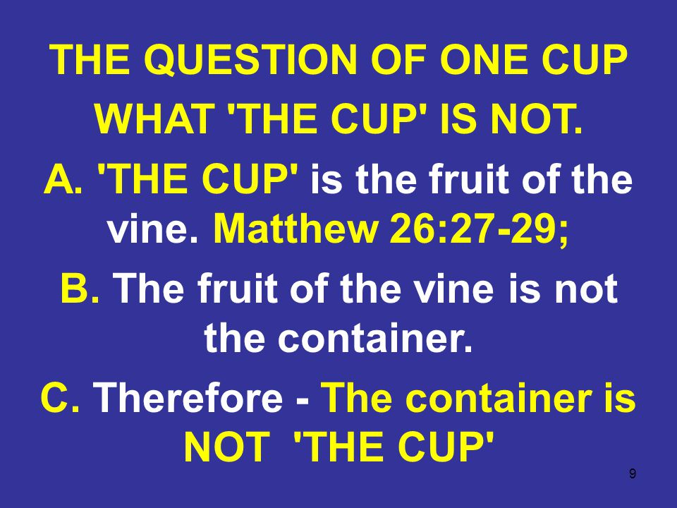 9 THE QUESTION OF ONE CUP WHAT THE CUP IS NOT.A.