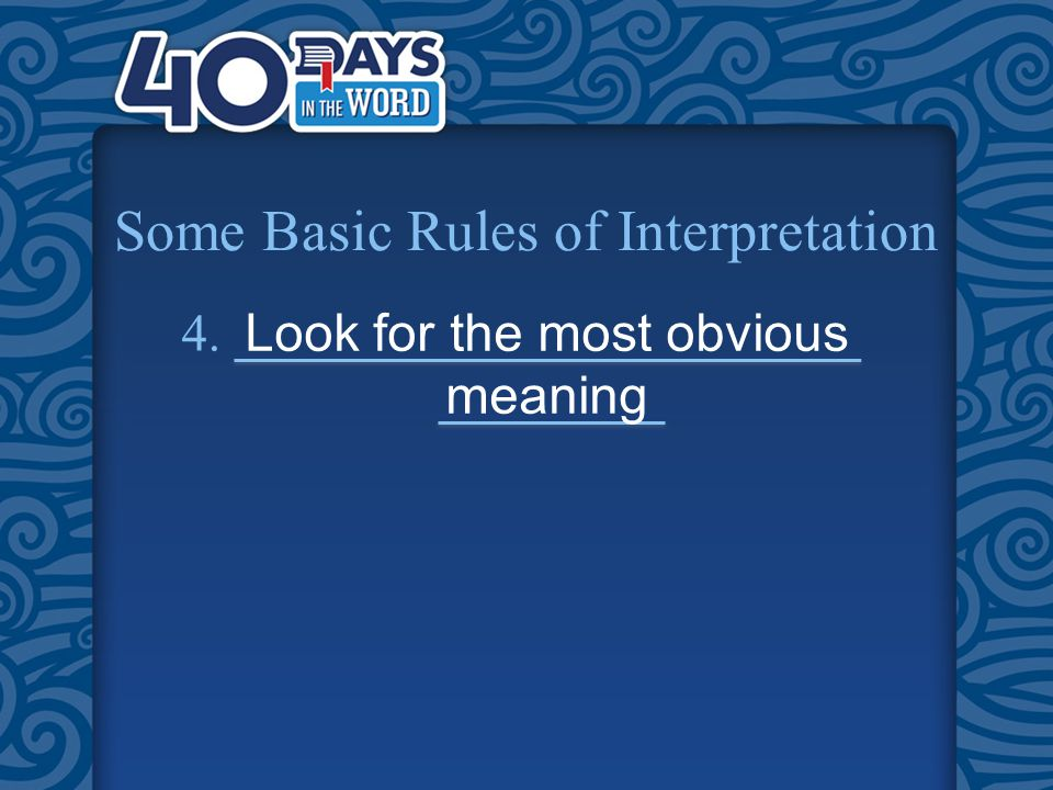 Some Basic Rules of Interpretation 4. Look for the most obvious meaning