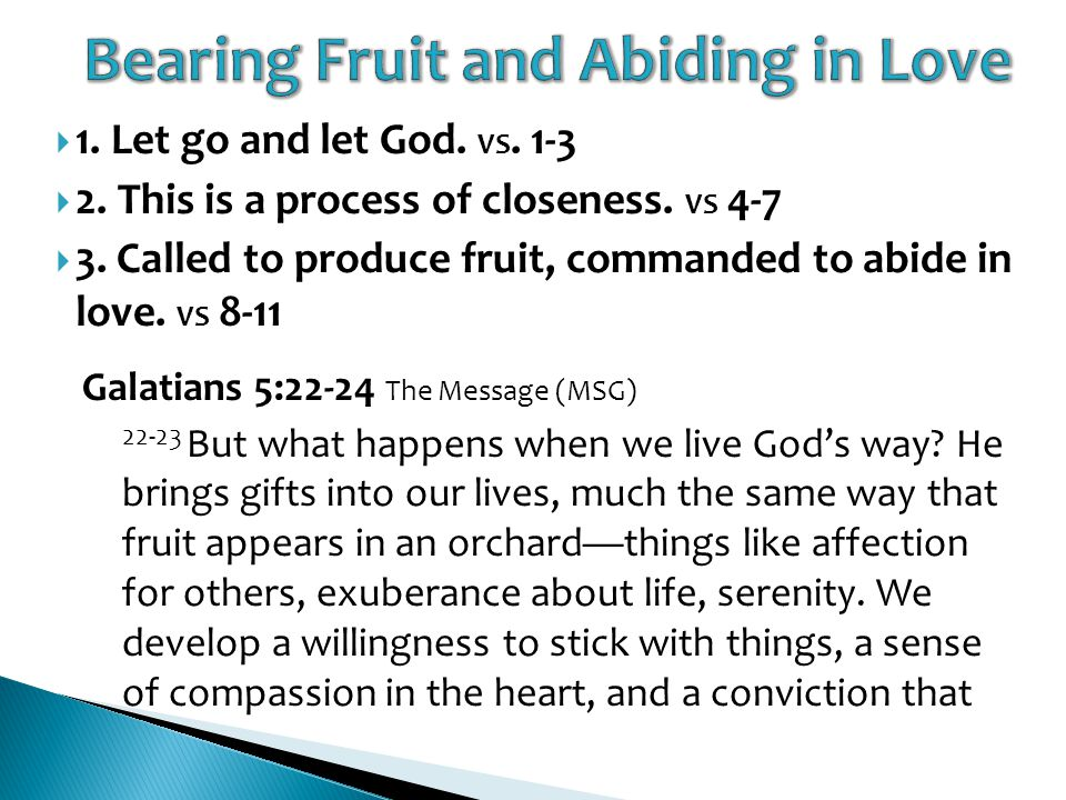  1. Let go and let God. VS. 1-3  2. This is a process of closeness.