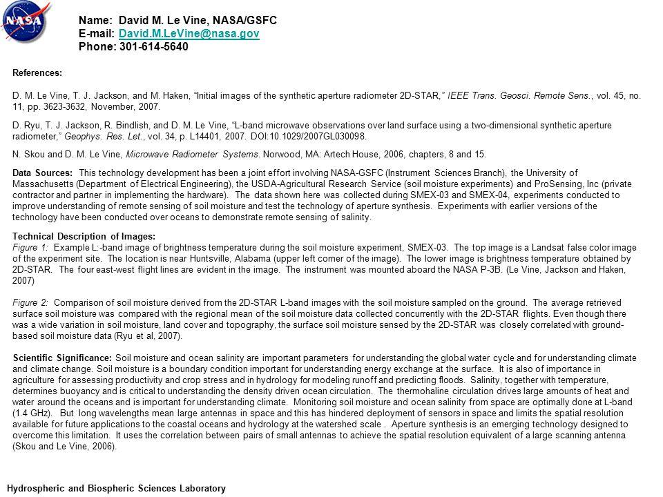 Name: David M. Le Vine, NASA/GSFC E-mail: David.M.LeVine@nasa.govDavid.M.LeVine@nasa.gov Phone: 301-614-5640 References: D. M. Le Vine, T. J. Jackson,